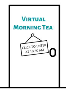 Click to enter Virtual Morning Tea