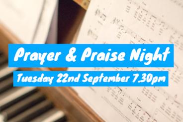 Prayer & Praise Night - 22nd September